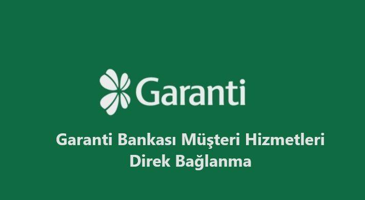 Garanti Bankası Müşteri Hizmetleri Direk Bağlanma