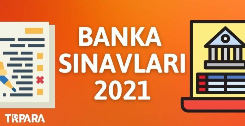 BANKA SINAVLARI 2021