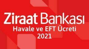 Ziraat Bankası Havale ve EFT Ücreti 2021
