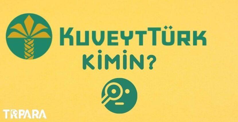 Kuveyt Türk Kimin Bankası
